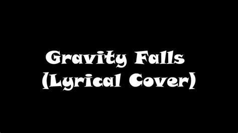 theme song nathaniel gravity falls theme song lyrical cover guitar vocal cover