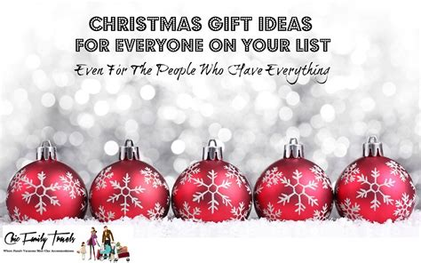 christmas gift ideas for everyone on your list even for