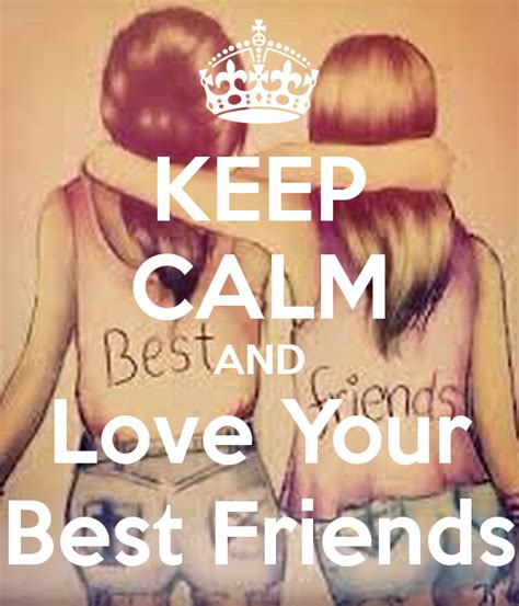your s best friend keep calm and your best friends poster believe keep calm o matic