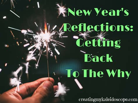 new year why the new year s reflections getting back to the why creating