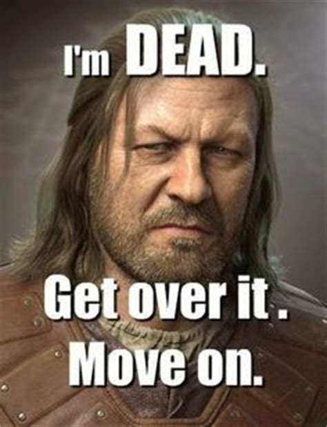 Get Over It Meme - game of thrones on pinterest ned stark meme and house