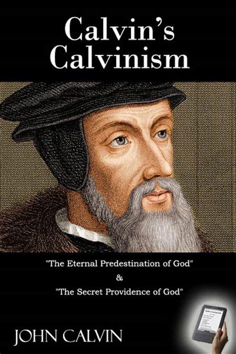 calvin s calvinism monergism