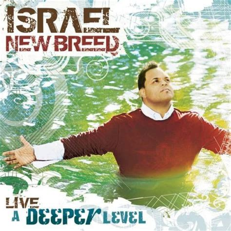 what breed lives the israel new breed quot live a deeper level quot review