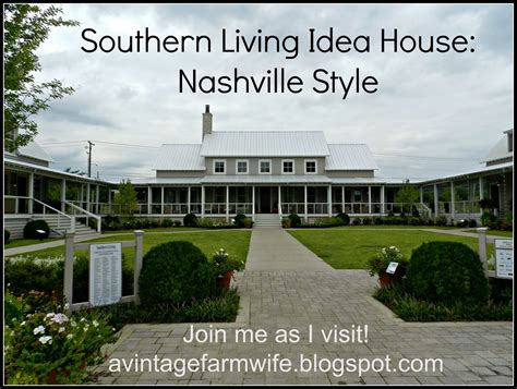 southern living idea house a vintage farmwife southern living idea house part 4
