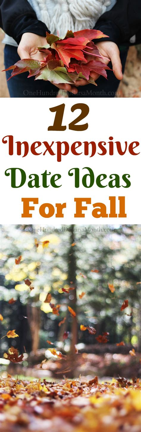 10 Inexpensive Yet Date Ideas by 12 Inexpensive Date Ideas For Fall One Hundred Dollars A