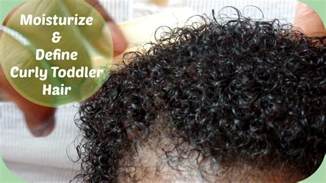 best haor product for a 1 year old how to moisturize define toddler s curly hair simple