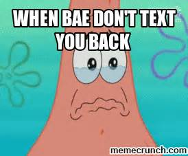 Text Back Meme - bae when doesn 39 t text back