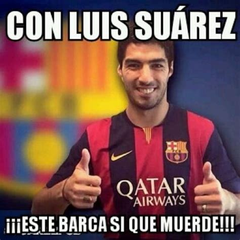Memes De Luis - memes del pr 243 ximo debut de luis su 225 rez futbol sapiens