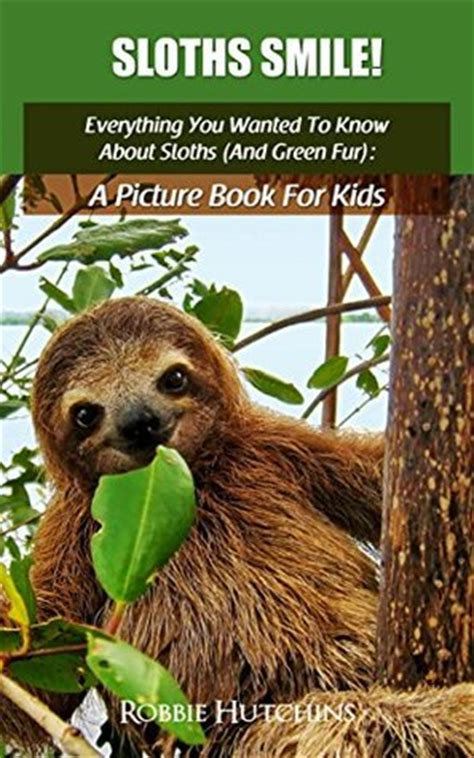 be a sloth ebook sloths smile everything you wanted to about sloths