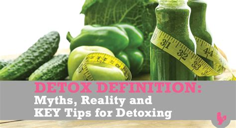 Detox Cleanse Definition by Detox Definition Myths Reality And Key Tips For Detoxing