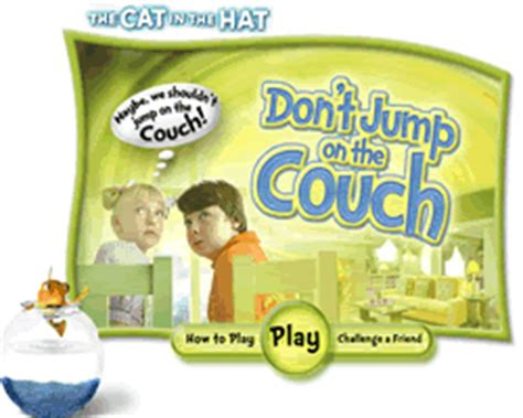 the cat in the hat the couch play free the cat in the hat dont jump on the couch online