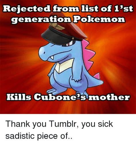 Tumblr Memes List - 25 best memes about cubones mother cubones mother memes