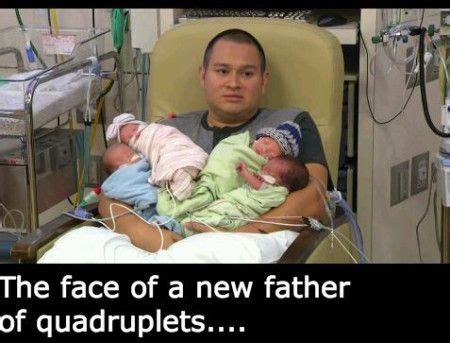 New Parent Meme - face of the new father after quadruplets 4 11 2017 home
