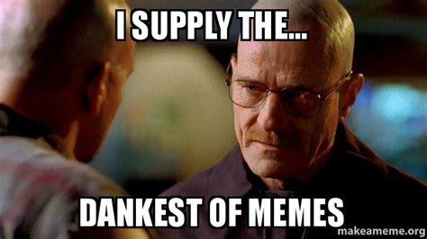 Walter White Memes - i supply the dankest of memes breaking bad make a meme