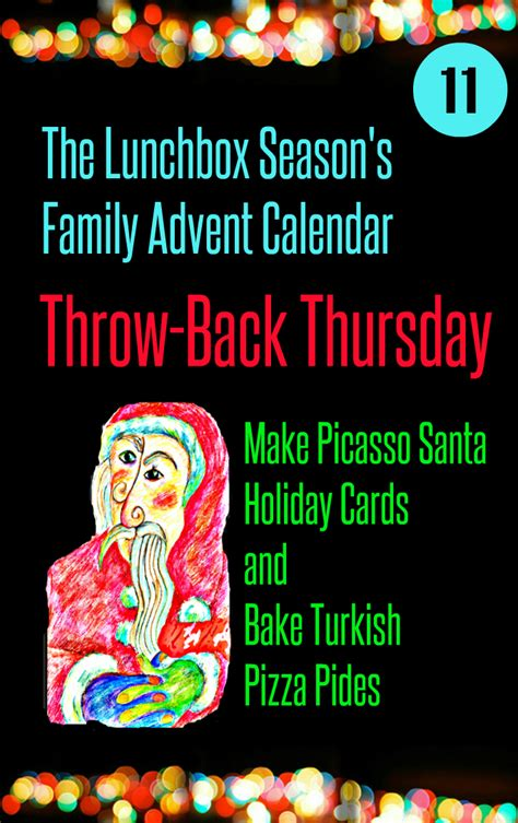 throw back thursday make picasso santa cards and bake turkish pizza pides the