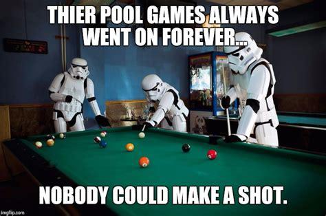 Pool Meme - longest game of pool ever imgflip