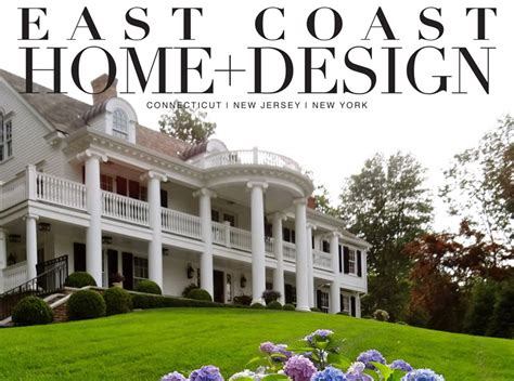 emejing east coast home and design magazine pictures