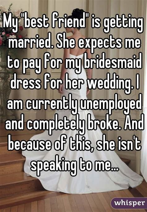 "My ""best friend"" is getting married. She expects me to pay"