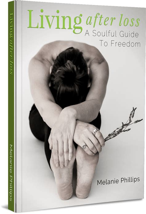 living after loss a soulful guide to freedom ebook living after loss a soulful guide to freedom