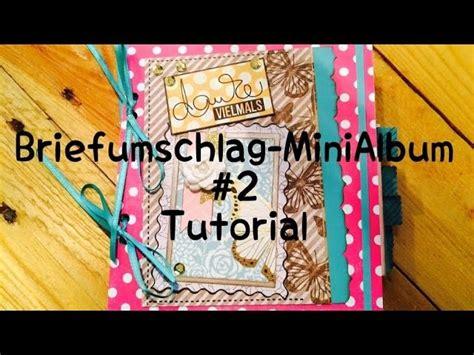 scrapbook album tutorial deutsch scrapbook scrapbook biefumschlag minialbum 2 tutorial