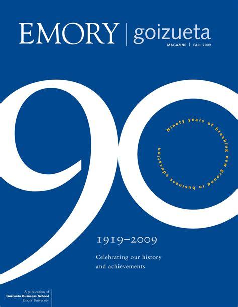 Emory Goizueta Mba Decision Date by Goizueta Magazine Fall 2009 Issue 90th Anniversary By