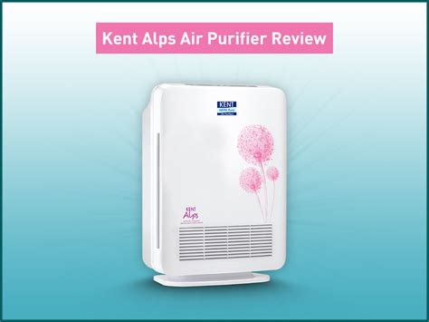 kent alps air purifier review best air purifier