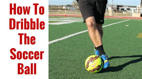 how to dribble the soccer for beginners dribbling