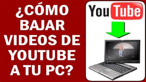 descargar videos de you tube como descargar videos de youtube en alta calidad hd sin