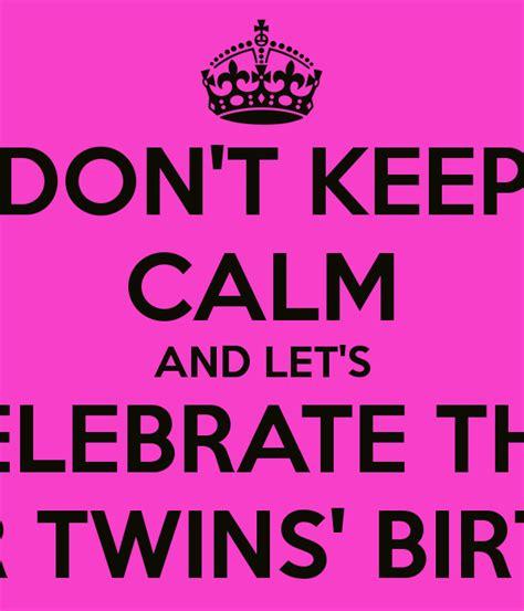 Twin Birthday Meme - keep calm twin birthday memes