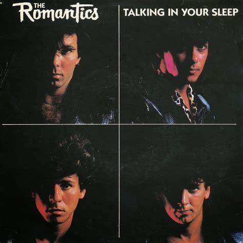 in sleep the romantics talking in your sleep lyrics genius lyrics