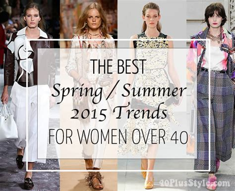 hot trends for 40 women 2015 the best spring summer 2015 trends for women over 40