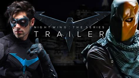 film serie youtube nightwing the series trailer fan film youtube