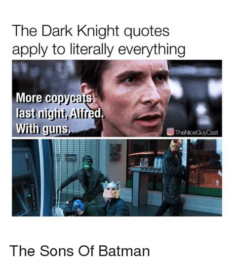 The Dark Knight Memes - the dark knight quotes apply to literally everything more