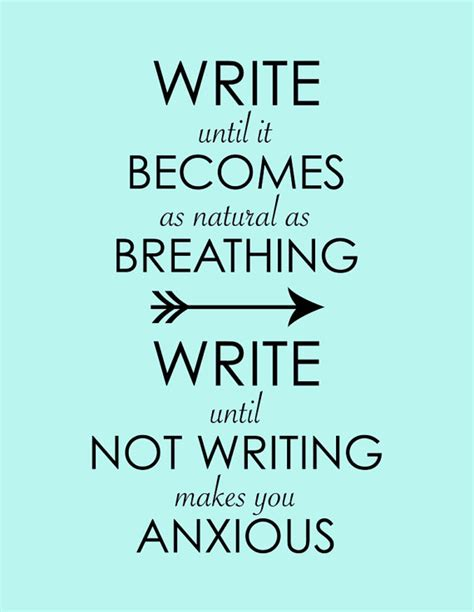 write until it becomes as as breathing