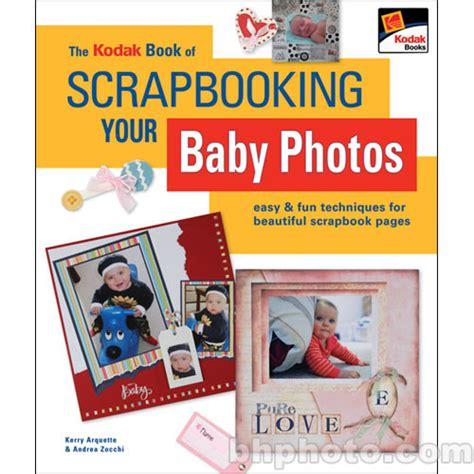 kodak picture books kodak book the kodak book of scrapbooking your 1 57990 805 5
