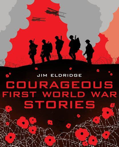 my first world war my story collections courageous first world war stories scholastic shop