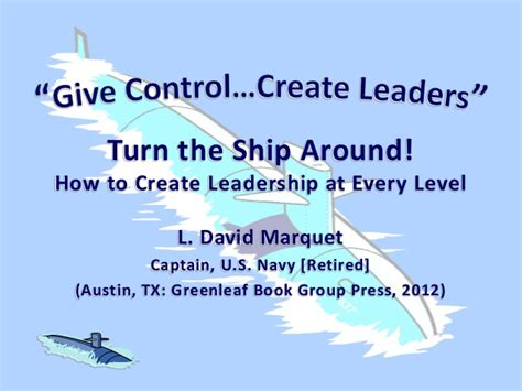 the turn the ship around workbook implement intent based leadership in your organization books turn the ship around 041614