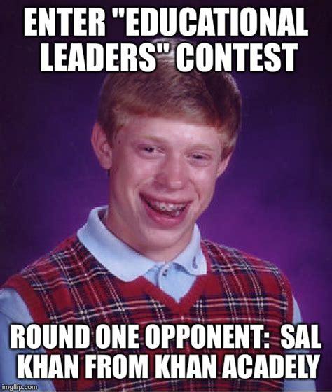 Meme Generator Khan - bad luck brian meme imgflip