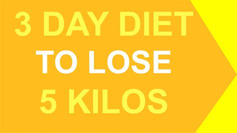 Lose 5 Pounds In 3 Days Detox by 3 Day Diet To Lose 5 Kilos Fast