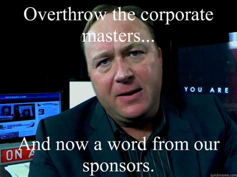 Alex Meme - overthrow the corporate masters and now a word from our
