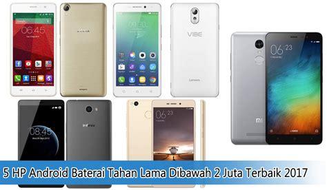 Hp Xiaomi Android Dibawah 2 Juta 5 hp android baterai tahan lama dibawah 2 juta terbaik