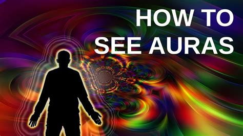 human aura how to see a human aura in 5 minutes amazing things in