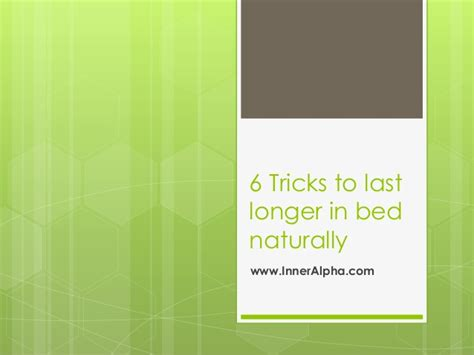 Last Longer In Bed Techniques by 6 Tricks To Last Longer In Bed Naturally