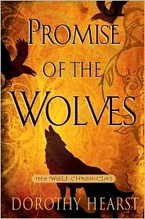 the wolf gift the wolf gift chronicles 1 promise of the wolves wolf chronicles 1 by dorothy