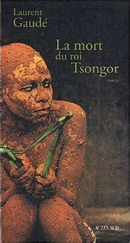 la mort du roi la mort du roi tsongor de laurent gaude paperblog