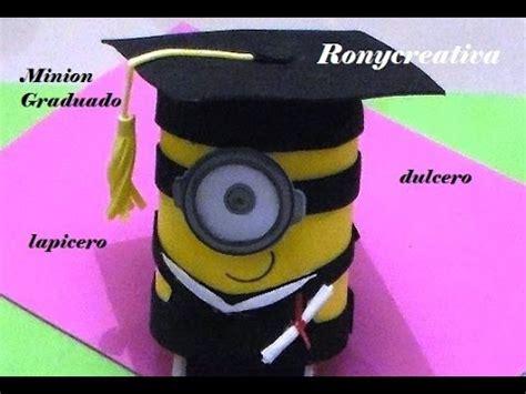 imagenes de minions graduados como hacer un minion graduado dulcero lapicero