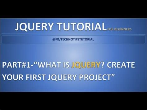 jquery tutorial step by step part 1 what is jquery create your first jquery project