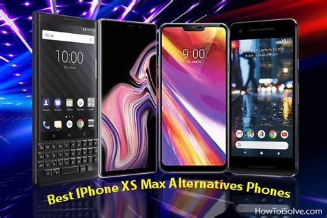 best iphone xs max alternatives phones that is affordable in price