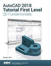 autocad tutorial book autocad 2018 tutorial first level 2d fundamentals book
