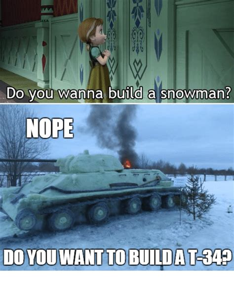 Do You Want To Build A Snowman Meme - do you wanna build a snowman nope do you want to